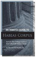 An Inmates Guide to Habeas Corpus