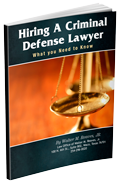 Don't Hire a Criminal Defense Lawyer Without Reading This
